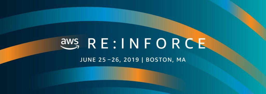 AWS Re:Inforce June 25-26, 2019 | Boston, MA